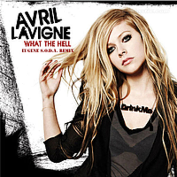 Avril Lavigne - What The Hell (EUGENE S.O.D.A. remix)